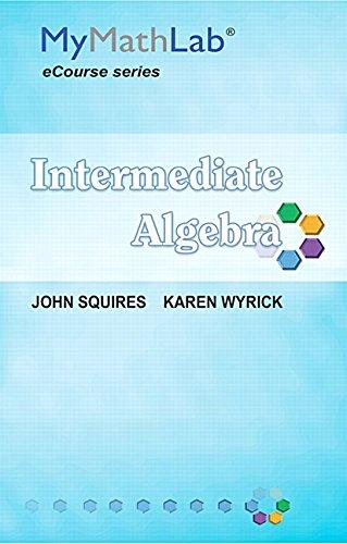 MyLab Math for Squires / Wyrick Intermediate Algebra -- Access Card (Mymathlab Ecourse)