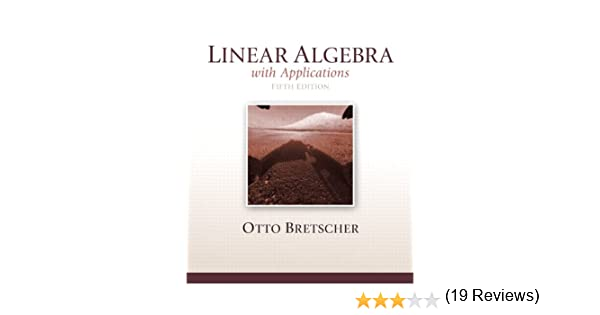 Linear Algebra With Applications Bretscher 5th Pdf Download spears mattioli policiales diplomas lucent pesoccerworld