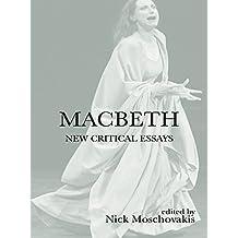 Macbeth: New Critical Essays (Shakespeare Criticism Book 32)