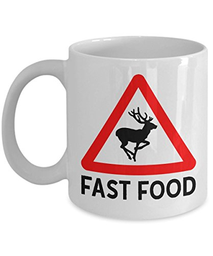 Deer Hunting Mug - Fast Food - 11oz Coffee Cups for Men - Funny Hunter Gifts