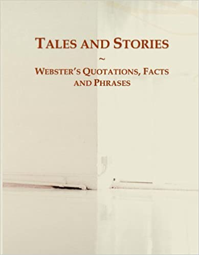 Tales and Stories: Webster's Quotations, Facts and Phrases