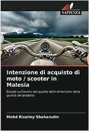 Intenzione di acquisto di moto / scooter in Malesia: Basato sull'analisi del quadro delle dimensioni della qualità del prodotto