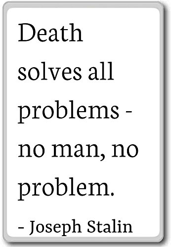 Death solves all problems - no man, no proble... - Joseph Stalin quotes fridge magnet, White (Death Solves All Problems No Man No Problem)