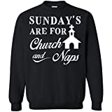 Vinteena Sunday's Are For Church and Naps - Fun Cute Christian Unisex Sweatshirts - Tee