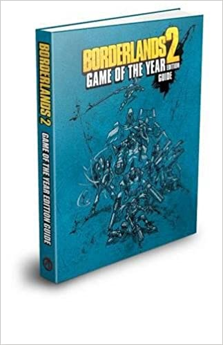 Borderlands 2 Game of the Year Edition Strategy Guide (Brady