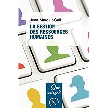 La gestion des ressources humaines: « Que sais-je ? » n° 2646 (French Edition)