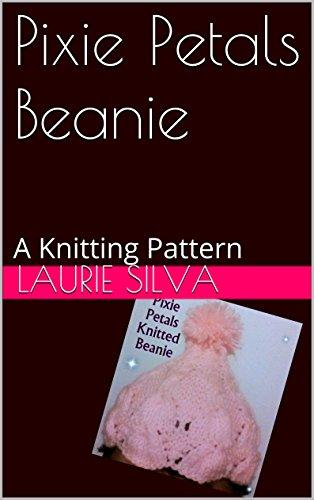 Pixie Petals Beanie: A Knitting Pattern