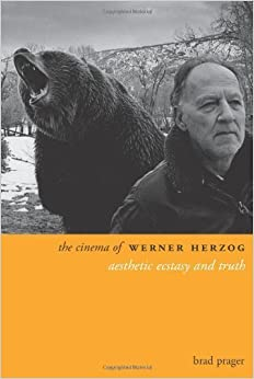 The Cinema of Werner Herzog: Aesthetic Ecstasy and Truth (Directors' Cuts) by Brad Prager (2007)