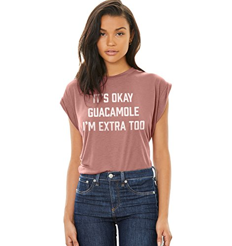 Superluxe Clothing Womens Its Ok Guacamole, Im Extra Too Funny Chipotle Parody Meme Girls Flowy Roll Sleeve High Low Muscle T-Shirt, Mauve, Large