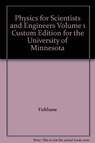 Physics for Scientists and Engineers Volume 1 Custom Edition for the University of Minnesota