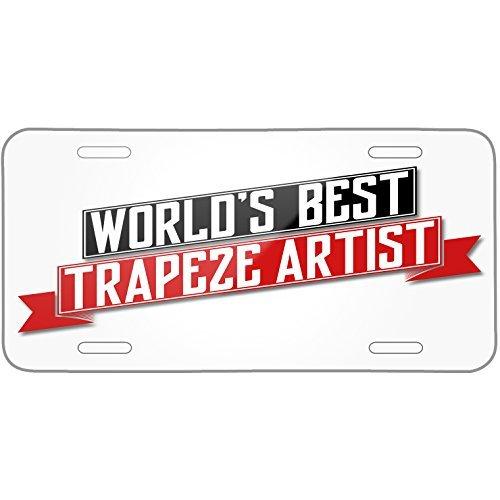 Worlds Best Trapeze Artist Metal License Plate 6X12 Inch