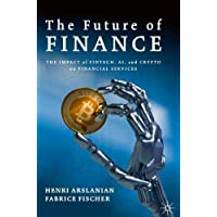 The Future of Finance: The Impact of Fintech, Ai, and Crypto on Financial Services