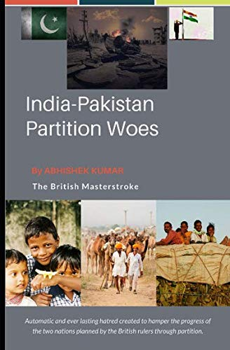India Pakistan Partition Woes: The Manipulative Politicians