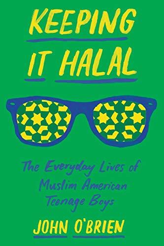 Image of Keeping It Halal: The Everyday Lives of Muslim American Teenage Boys