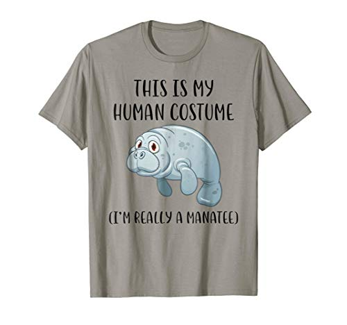 This Is My Human Costume I'm Really A Manatee T-Shirt]()