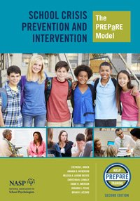 School Crisis Prevention And Intervention The PREPaRE Model, 2nd Edition ()