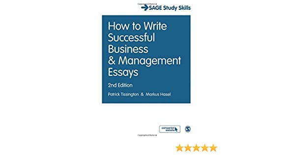 how to write successful business and management essays sage study  how to write successful business and management essays sage study skills  series patrick tissington markus hasel  amazoncom books