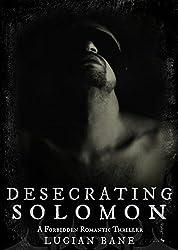 Desecrating Solomon: Book 1 of 3 (Desecration Series)
