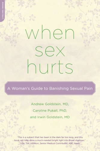 Irwin Guide - When Sex Hurts: A Woman's Guide to Banishing Sexual Pain