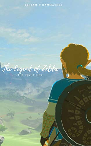 The Legend of Zelda: The First Link (German Edition) ()