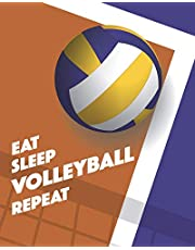 """Eat Sleep Volleyball Repeat: - Lined Notebook, Diary, Track, Log Book & Journal - Gift for Volleyball Players & Coaches (8"""" x10"""" 120 Pages)"""