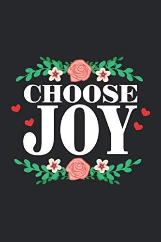 Choose Joy: Inspirational Quote Colorful Flower ruled Notebook 6x9 Inches - 120 lined pages for notes, drawings, formulas | Organizer writing book planner diary