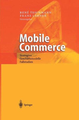 Mobile Commerce: Strategien, Geschäftsmodelle, Fallstudien