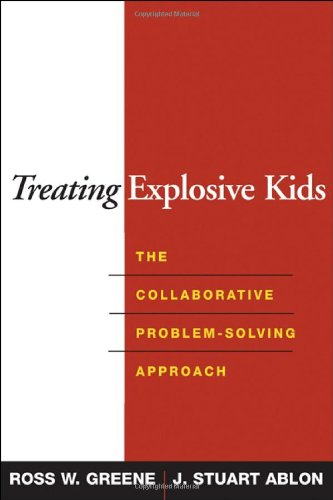 Treating Explosive Kids: The Collaborative Problem-Solving Approach by Brand: The Guilford Press