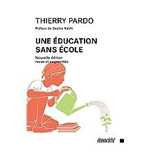 Une éducation sans école [nouvelle édition]
