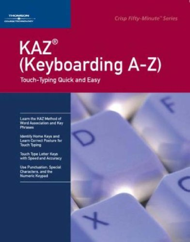 Kaz Keyboarding A-z: Touch-typing Quick and Easy (Crisp Fifty-minute Series)