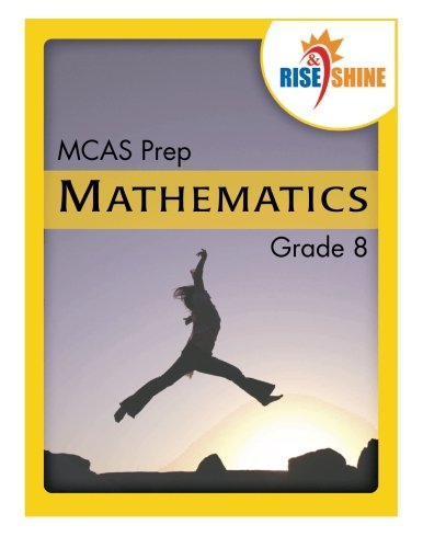 Read Online Rise & Shine MCAS Prep Grade 8 Mathematics pdf epub