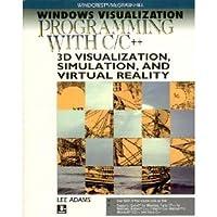 Windows Visualization Programming with C/C++: Visualization, Simulation and Virtual Reality