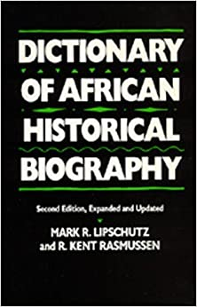 Book Dictionary of African Historical Biography by Mark R. Lipschutz (1989-06-15)
