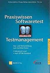 Praxiswissen Softwaretest - Testmanagement (iSQI-Reihe): Aus- und Weiterbildung zum Certified Tester - Advanced Level nach ISTQB-Standard