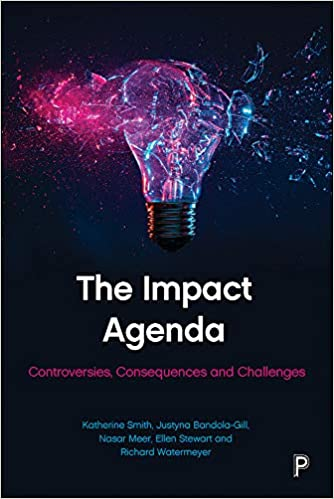 The Impact Agenda: Constructing, Debating and Challenging ...