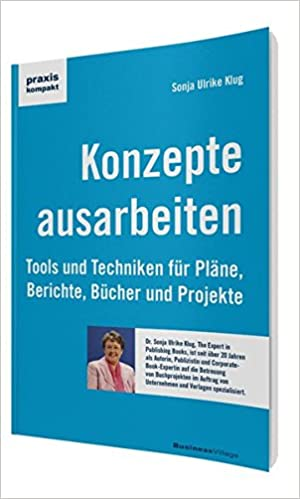 Konzepte ausarbeiten: Tools und Techniken für Pläne, Berichte, Bücher und Projekte