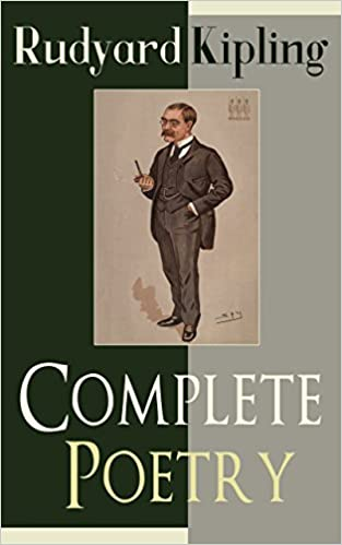 Complete Poetry of Rudyard Kipling: Complete 570+ Poems in