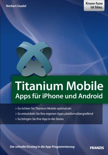 Titanium Mobile - Apps für iPhone und Android: Apps für iPhone und Android
