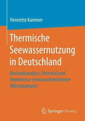Thermische Seewassernutzung in Deutschland: Bestandsanalyse, Potential und Hemmnisse seewasserbetriebener Wärmepumpen