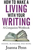 How To Make A Living With Your Writing A Companion Workbook