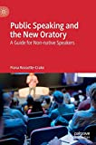 img - for Public Speaking and the New Oratory: A Guide for Non-native Speakers book / textbook / text book