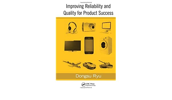 Improving Reliability and Quality for Product Success