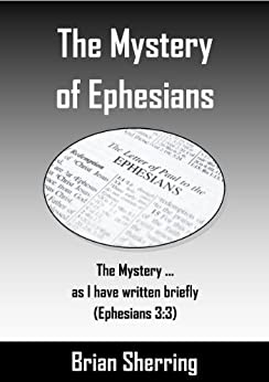 The Mystery of Ephesians by [Sherring, Brian]