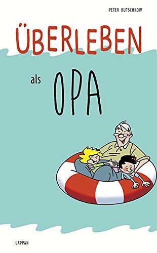 Überleben als Opa Gebundenes Buch – 17. September 2015 Peter Butschkow Überleben als Opa Lappan 3830343671