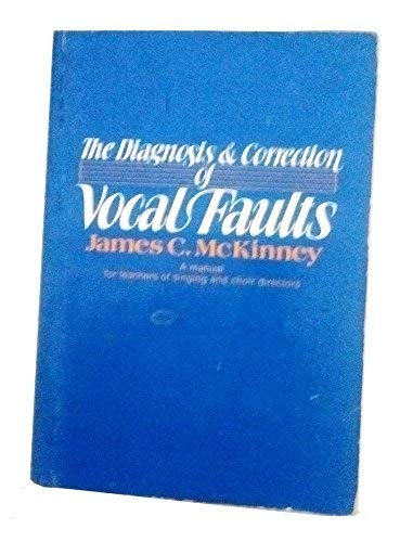 Diagnosis and Correction of Vocal Faults
