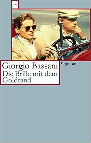 Giorgio Bassani: Die Brille mit dem Goldrand; Homo-Werke alphabetisch nach Titeln