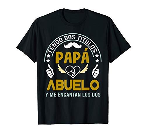 Tengo dos Titulos Papa y Abuelo Camisa para Dia Padre T-Shirt