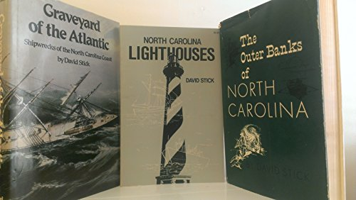 3 Volumes of David Stick Books: Graveyard of the Atlantic Shipwrecks of the North Carolina Coast; North Carolina Light Houses; The Outer Banks of North Carolina