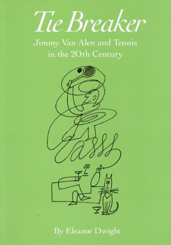 Tie Breaker: Jimmy Van Alen and Tennis in the 20th Century pdf