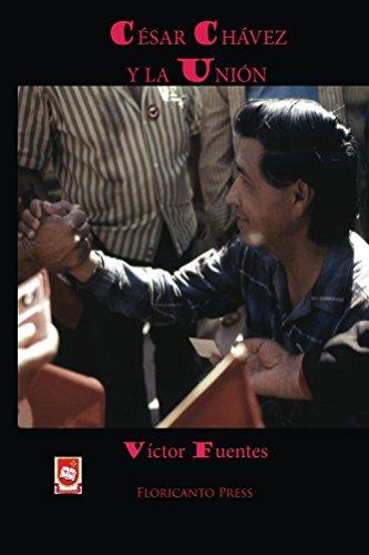 Cesar Chavez y la Allying: una historia victoriosa de los de abajo. (Spanish Edition)